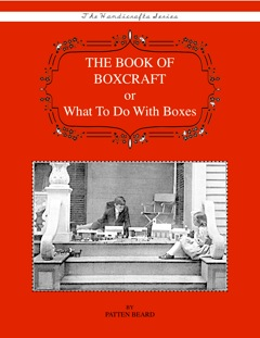 The Book of Boxcraft: Or What to Do With Boxes