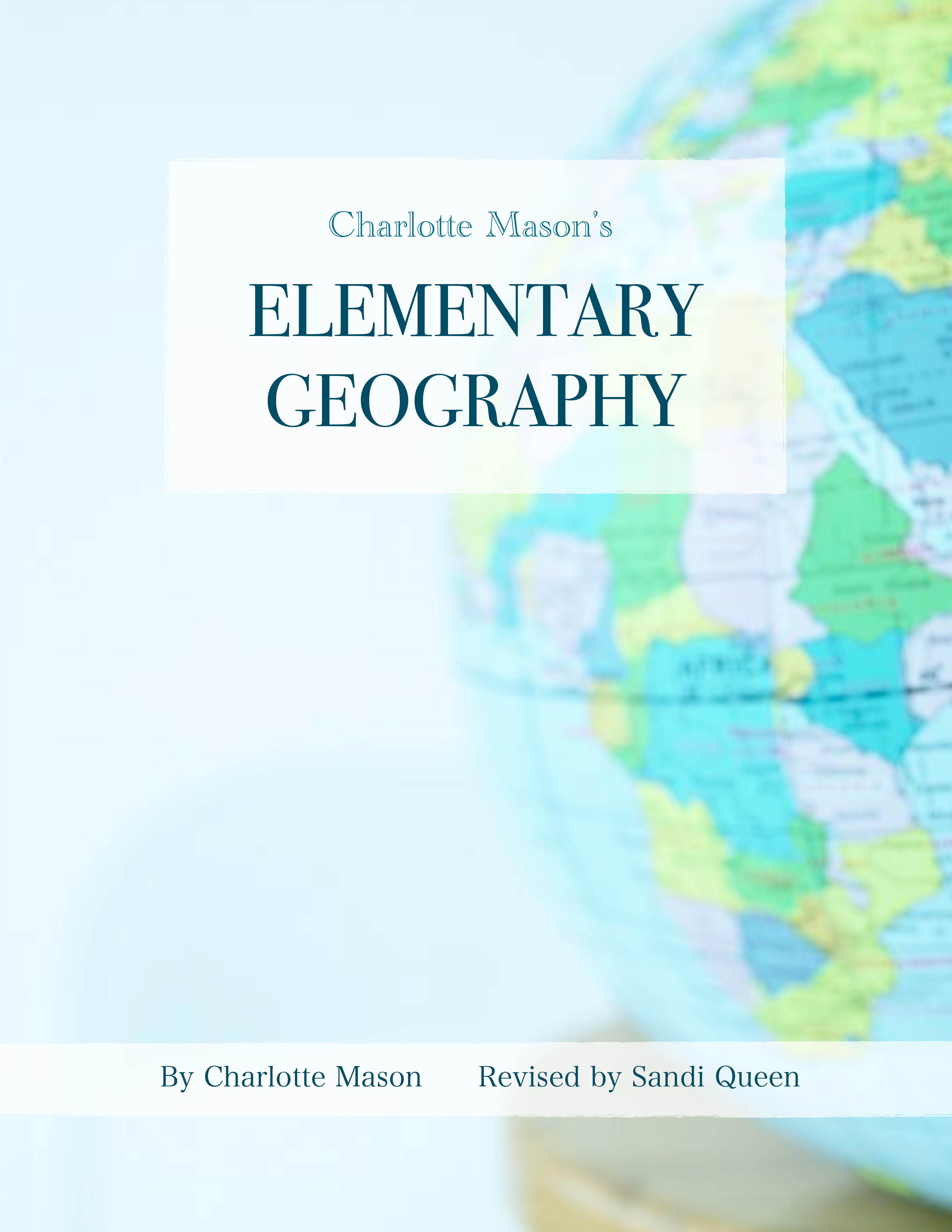 Charlotte Mason's Elementary Geography - eBook - Click Image to Close