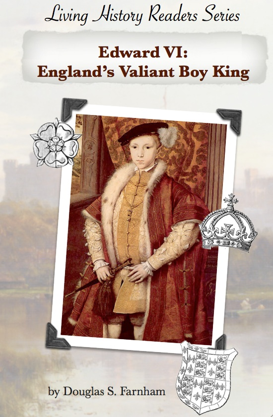 Edward VI: England's Valiant Boy King