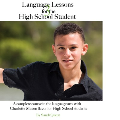 Language Lessons for the Highschool Student Volume 1