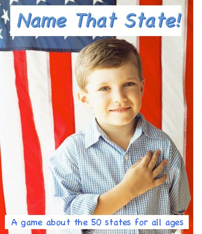 Name That State: A Game About the 50 States for All Ages!