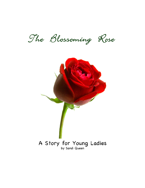 The Blossoming Rose: A Story for Young Ladies by Sandi Queen - EBook