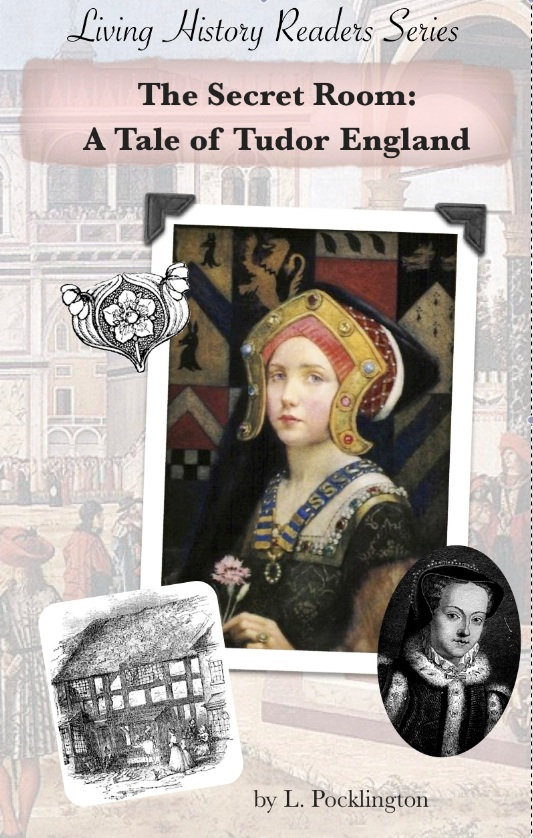The Secret Room: A Story of Tudor Times