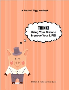 Practical Piggy: THINK! Using Your Brain to Improve Your Life!