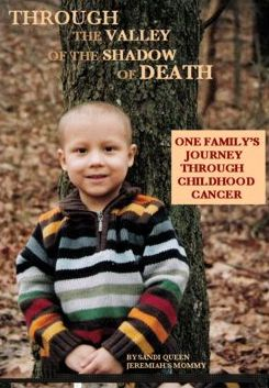 Through the Valley of the Shadow of Death: One Family's Journey Through Childhood Cancer