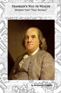 "Franklin's Way to Wealth: Wisdom from ""Poor Richard"""