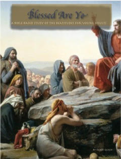 Blessed Are Ye: A Bible-Based Study of the Beatitudes for Young Adults by Sandi Queen