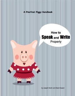 A Practical Piggy Handbook: How to Speak & Write Properly