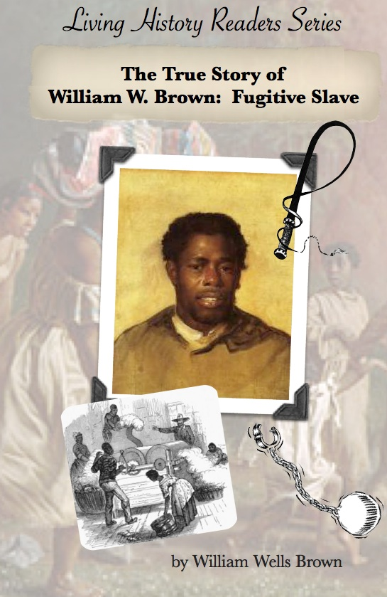 The True Story of William W. Brown: Fugitive Slave - Click Image to Close