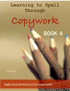 Learning to Spell Through Copywork Book A