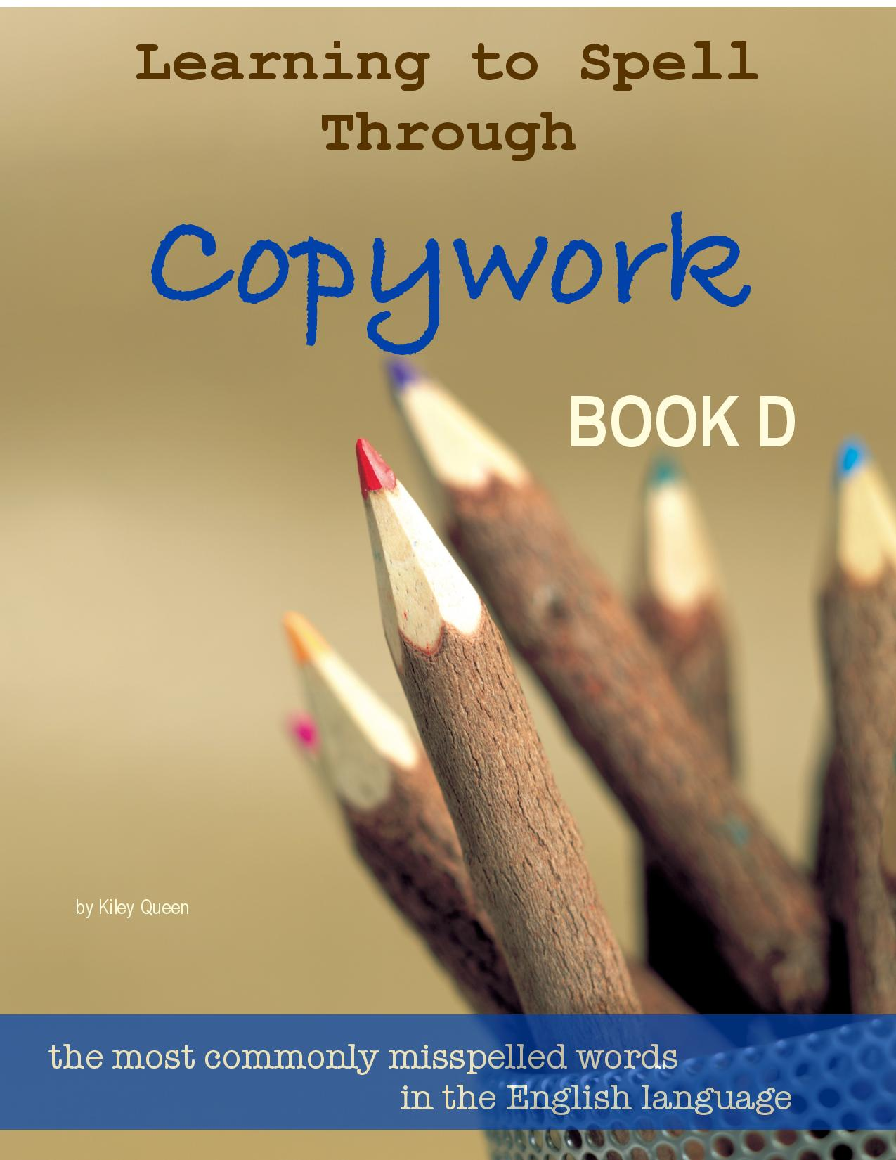 Learning to Spell Through Copywork Book D - Ebook